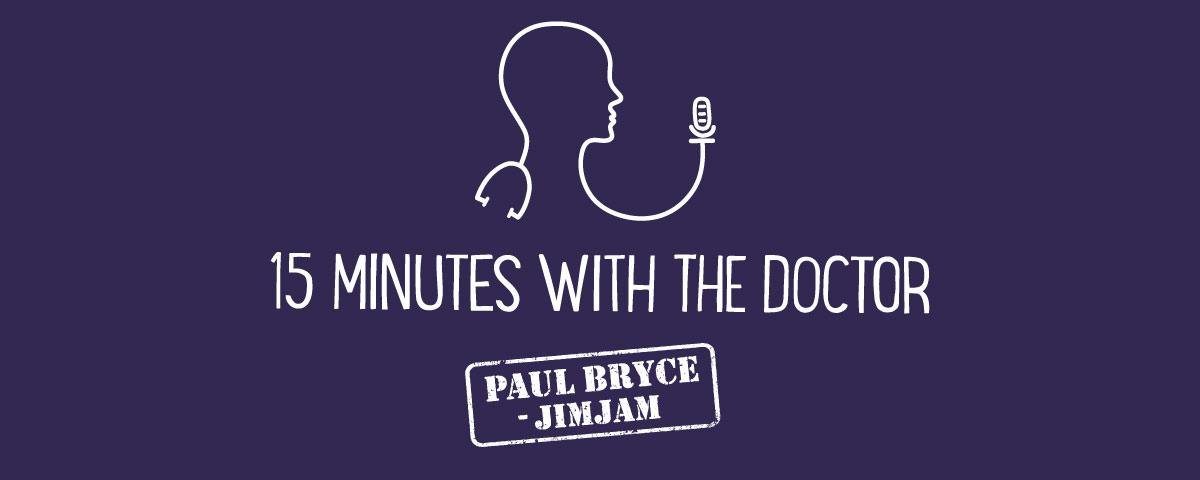15MWTD-Paul Bryce-JimJam