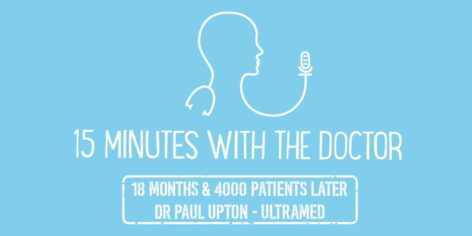 15MWTD -18 Months & 4000 Patients Later - Dr Paul Upton