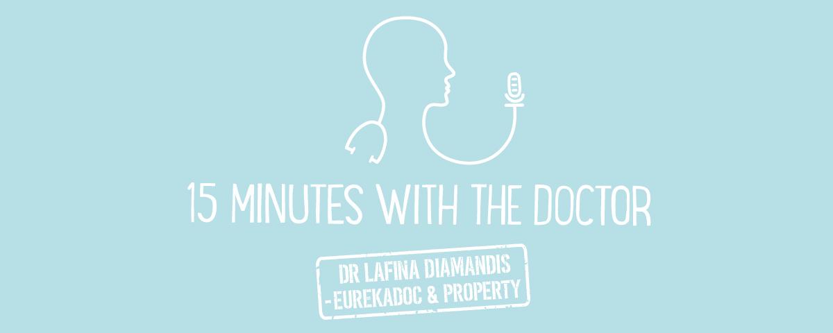 15MWTD - Eurekadoc & Property with Dr Lafina Diamandis